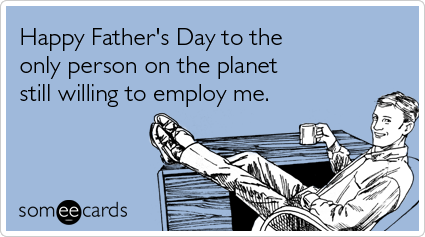 family-business-dad-boss-job-fathers-day-ecards-someecards