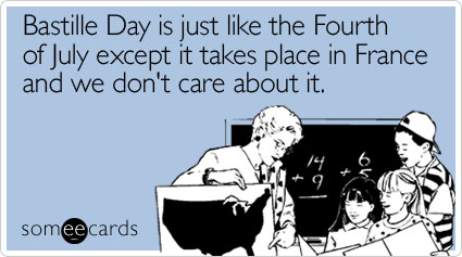 fourth-july-except-takes-bastille-day-ecard-someecards