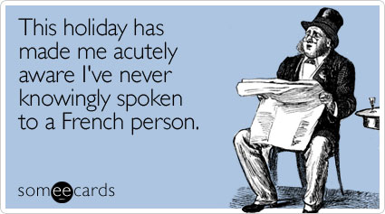 holiday-made-acutely-aware-bastille-day-ecard-someecards